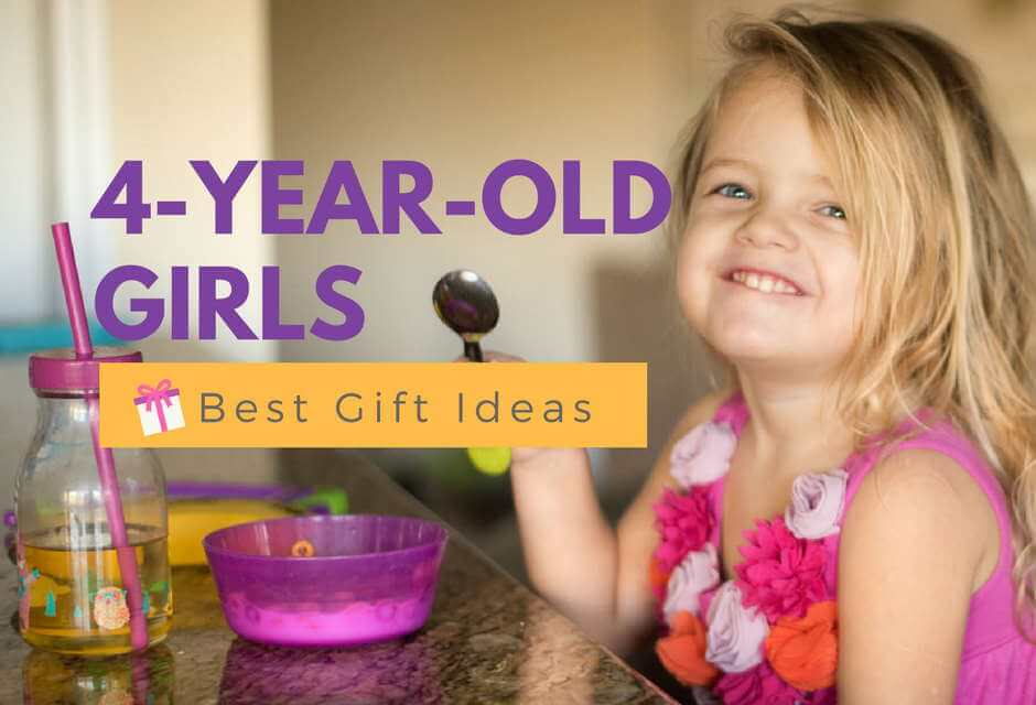12 Best Gifts For A 4 Year Old Girl