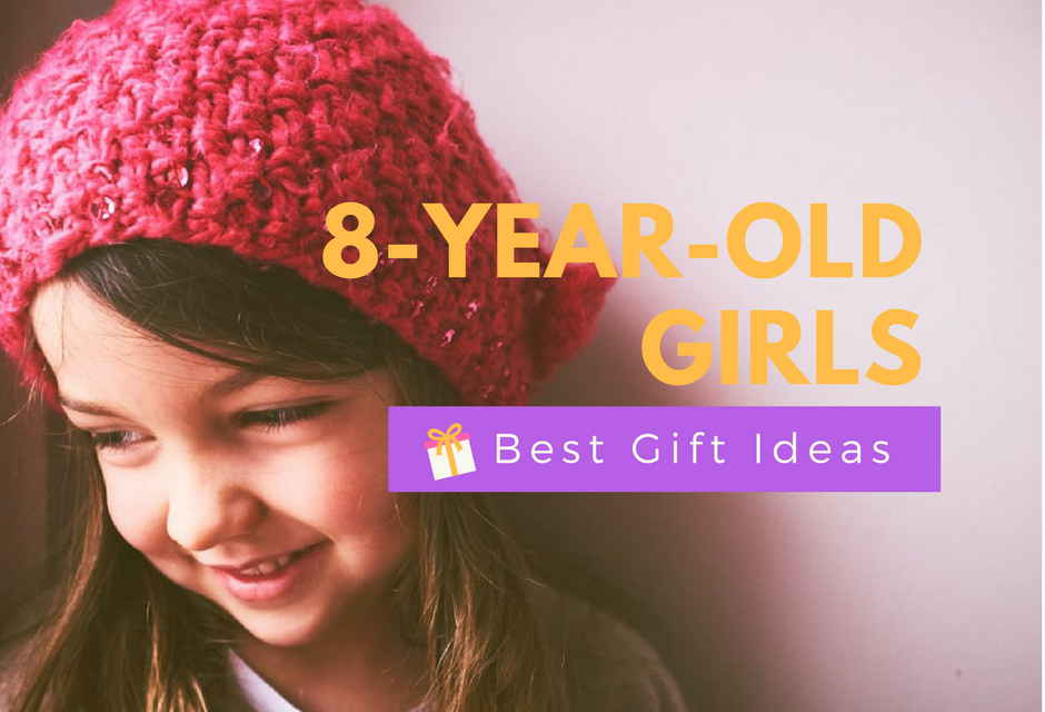 12 Best Gifts For An 8 Year Old Girl Adorable