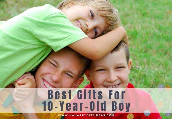 Best Gifts For 10-Year-Old Boys (Here The Time-Saving List For You!)