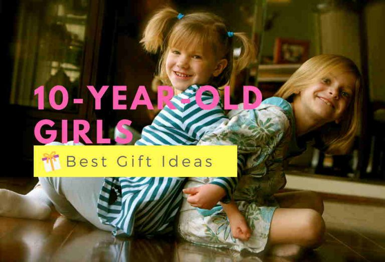 12 Best Gifts For 10-Year-Old Girls