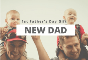 1st fathers day gifts for New Dad