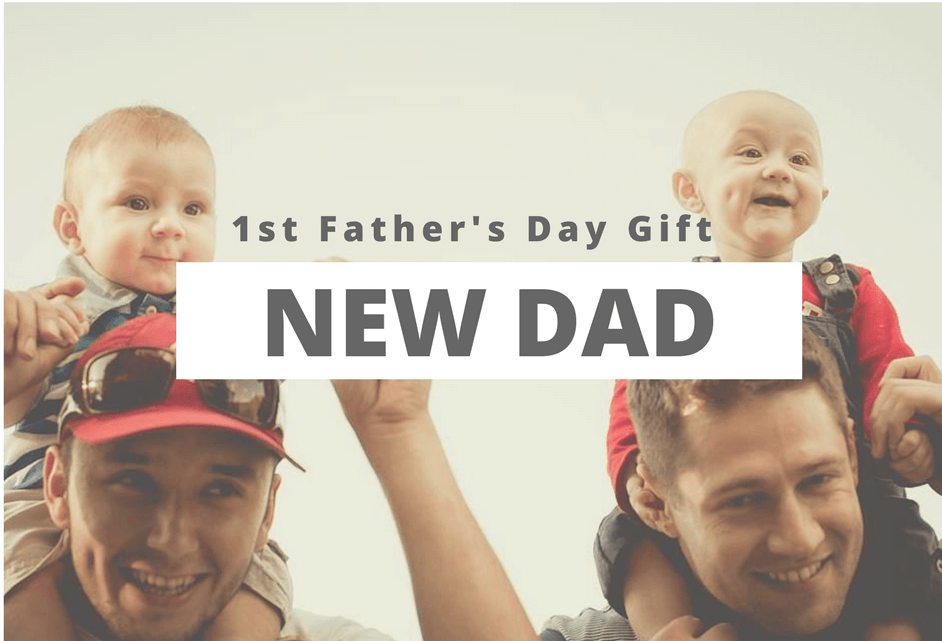 1st fathers day gifts for New Dads