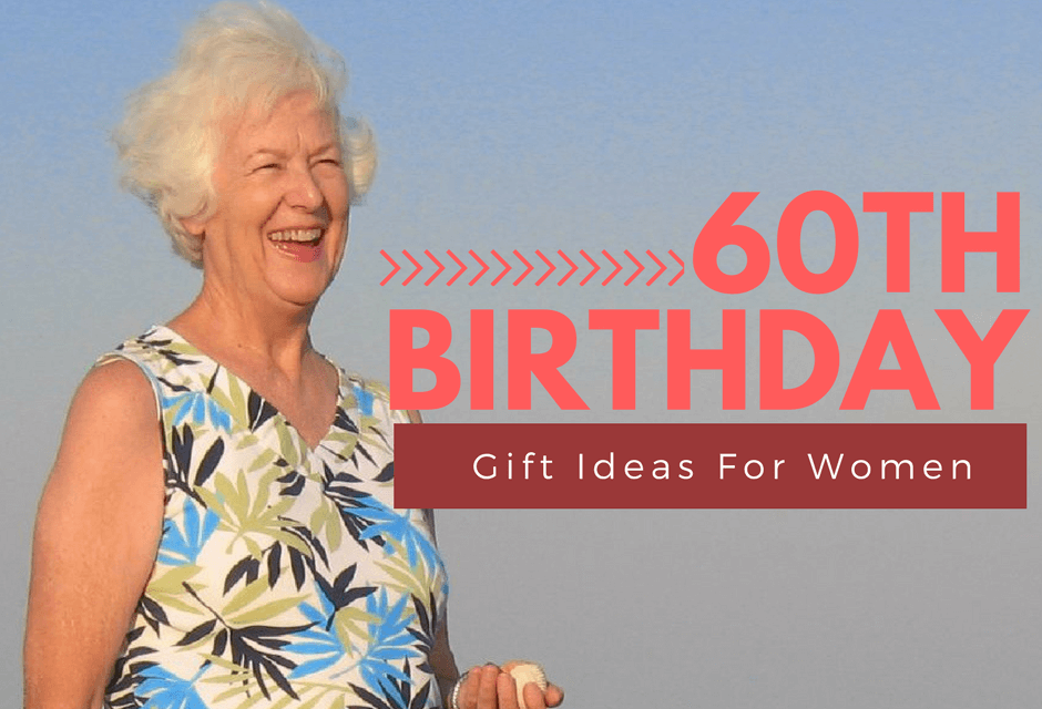 15 Thoughtful 60th Birthday Gift Ideas For Women