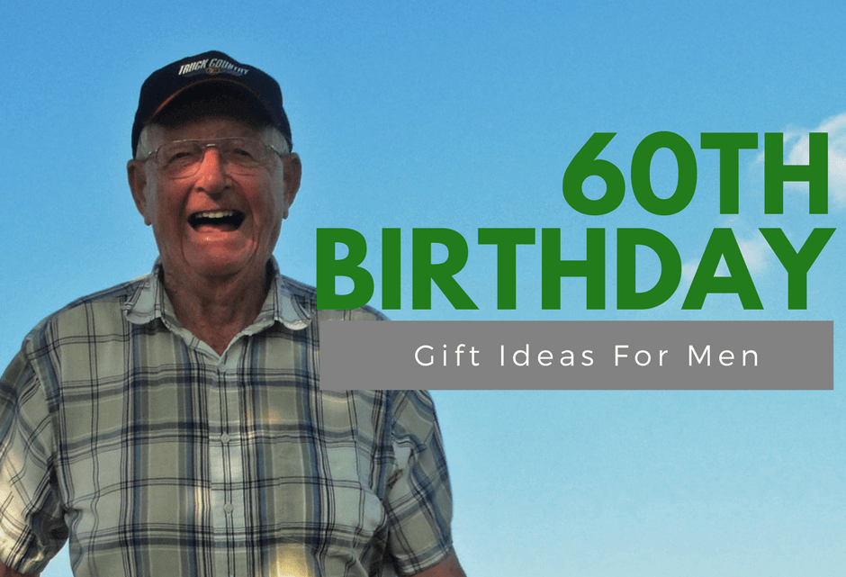 Gift Ideas for Men Turning 60