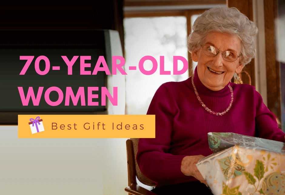 best birthday gifts for a 70 year old woman