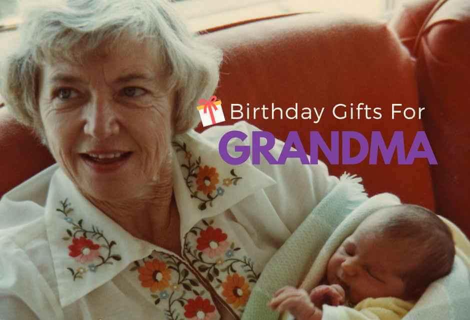 Best Birthday Gifts For Grandma