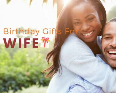 Best Birthday Gift Ideas for Wife