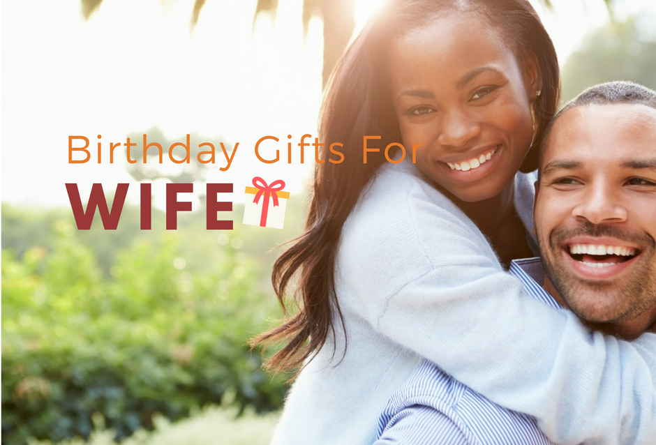 19 Birthday Gift Ideas For Wife