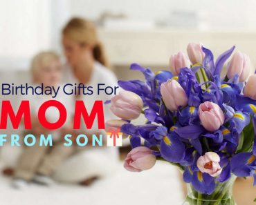 Best Birthday Gifts For Mom From Son