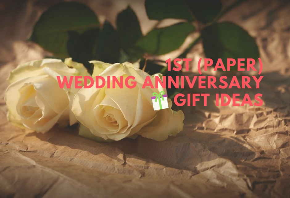 13th Wedding Anniversary Gifts For Men: Romantic 1st (Paper) Wedding Anniversary Gift Ideas