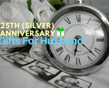 the 25th silver wedding anniversary gifts for husband