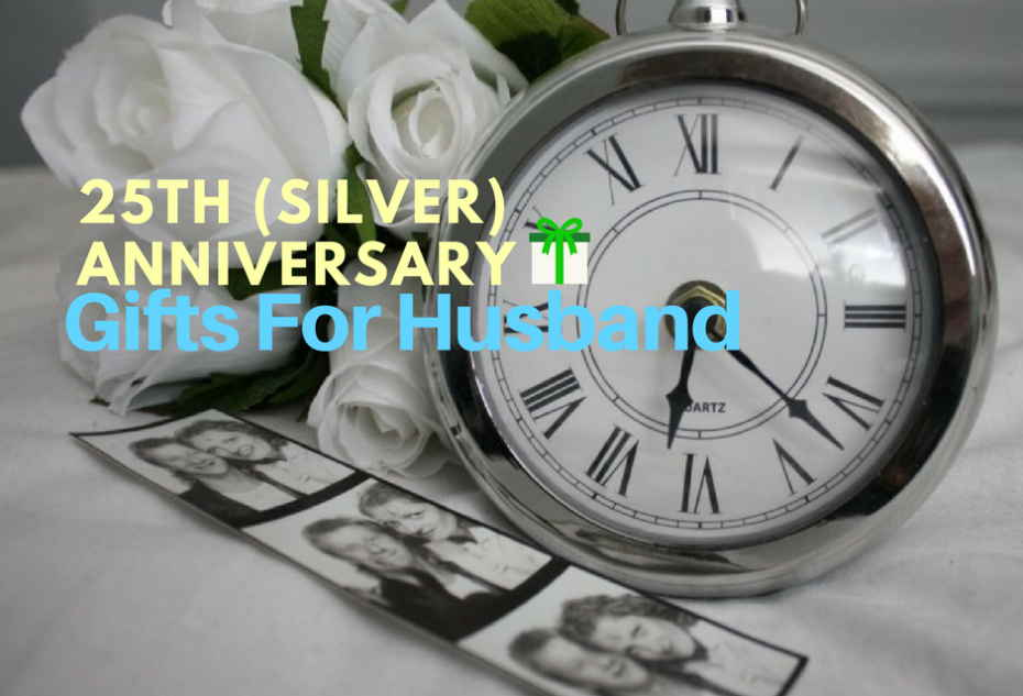 Silver Wedding Anniversary Gifts For Him: 25th (Silver) Wedding Anniversary Gifts For Husband