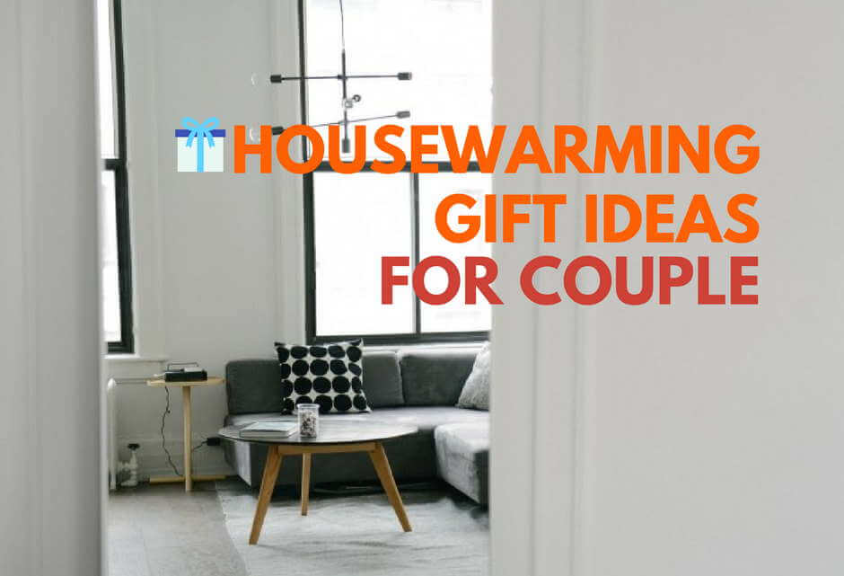 Housewarming Gift Ideas For Couple