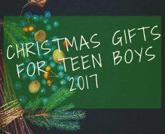Best Christmas Gift Ideas for Teenage Boys 2017
