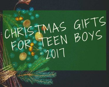 Best Christmas Gift Ideas for Teenage Boys 2017