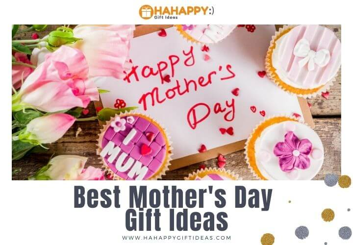 Best Mothers Day Gift 2021