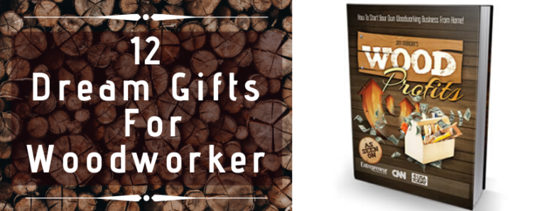 Dream Gifts For The Woodworker Who Has Everything
