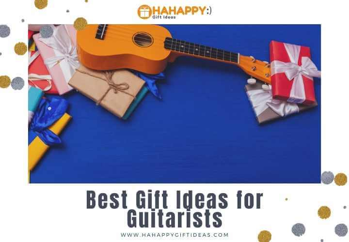 Best Gift Ideas for Guitarists - 31 Gift Ideas to Rock and Roll