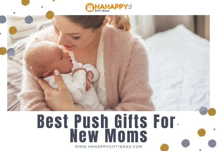 Push Gift Ideas For New Moms