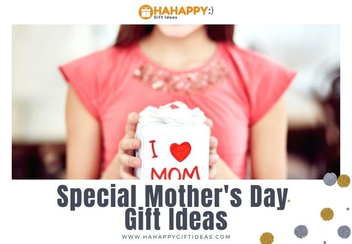 Special Mother's Day Gift Ideas - 43 Gift Ideas To Spoil Your Mom 2021