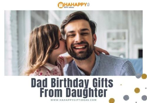 Dad Birthday Gifts From Daughter - 41 Gifts To Show Your Love & Care
