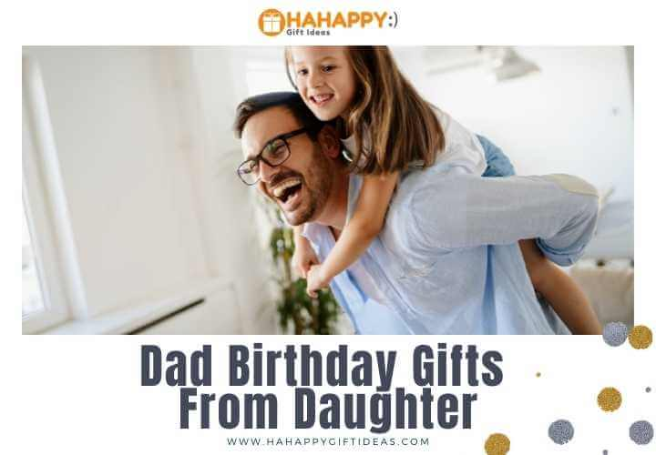 Dad Birthday Gifts From Daughter