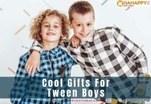 Gifts for Tween Boys – 34 Cool Gift Ideas For The Preteen Boys You Loved