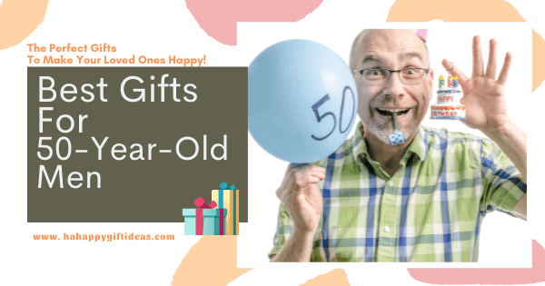 50th Birthday Gift Ideas For 50-Year-Old Men