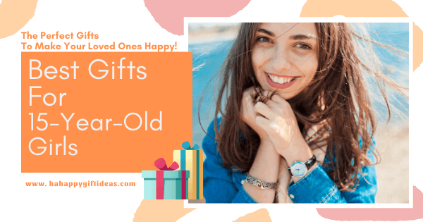 Gifts For 15-Year-Old Girls