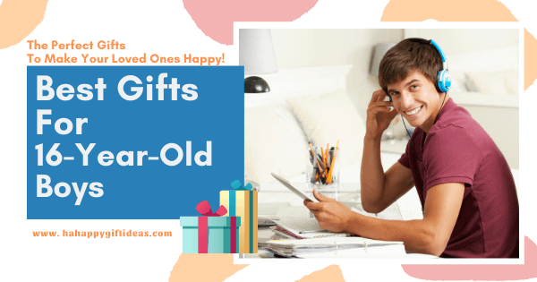 Gift Ideas for 16-Year-Old Boys