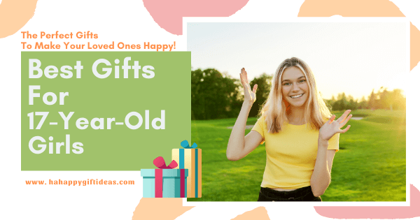 Gifts For 17-Year-Old Girls