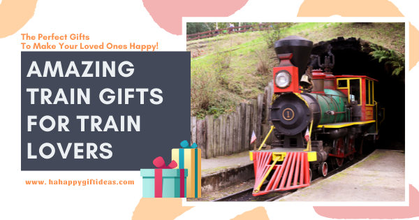 Train gifts for train lovers
